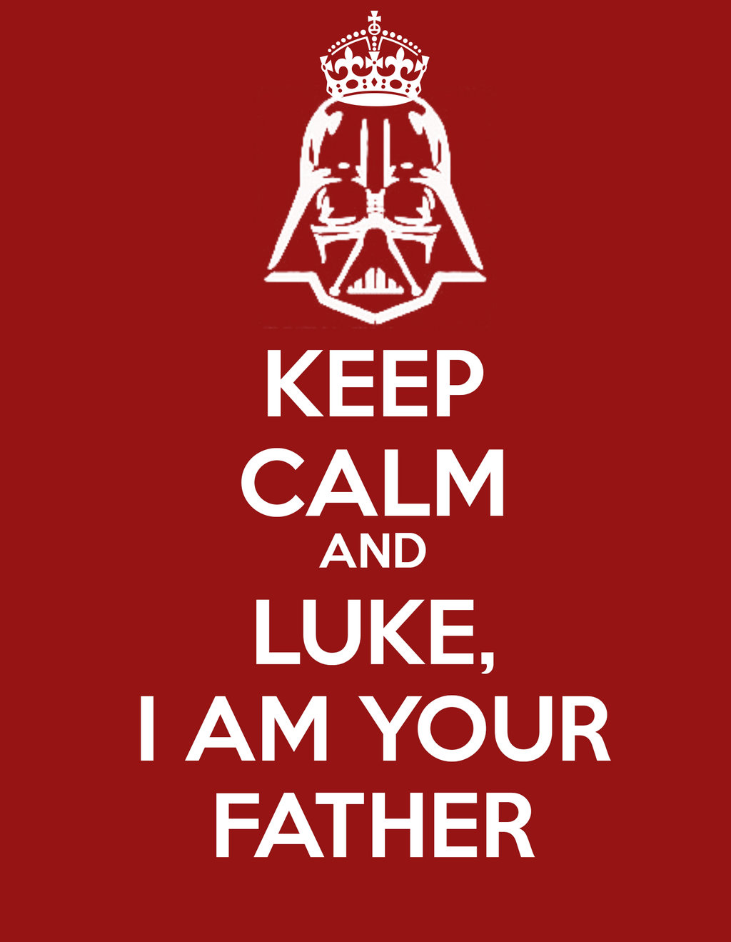 keep calm and luke i am your father