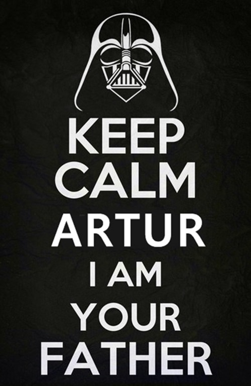 keep calm Artur i am your father